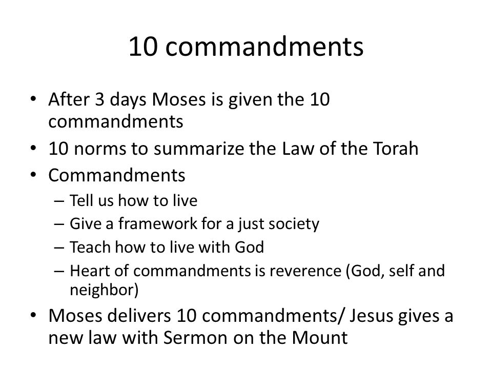 10 commandments After 3 days Moses is given the 10 commandments