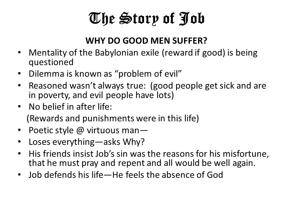 The Story of Job WHY DO GOOD MEN SUFFER