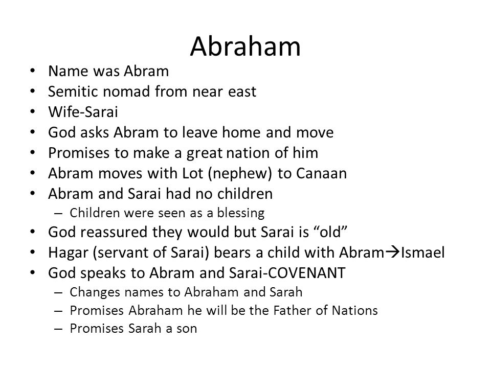 Abraham Name was Abram Semitic nomad from near east Wife-Sarai