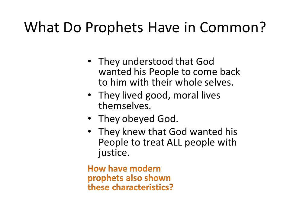 What Do Prophets Have in Common