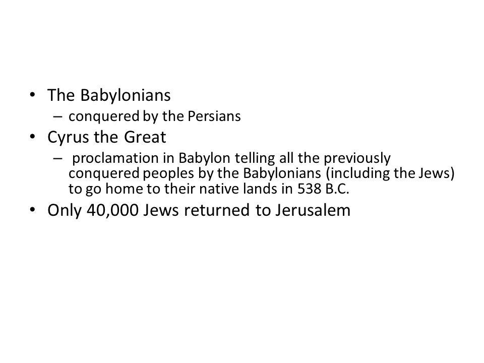 Only 40,000 Jews returned to Jerusalem