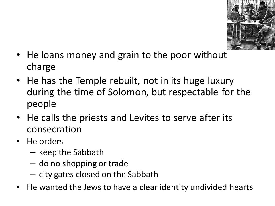 He loans money and grain to the poor without charge