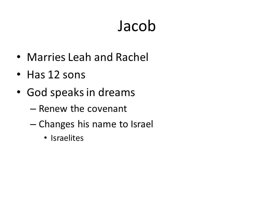 Jacob Marries Leah and Rachel Has 12 sons God speaks in dreams