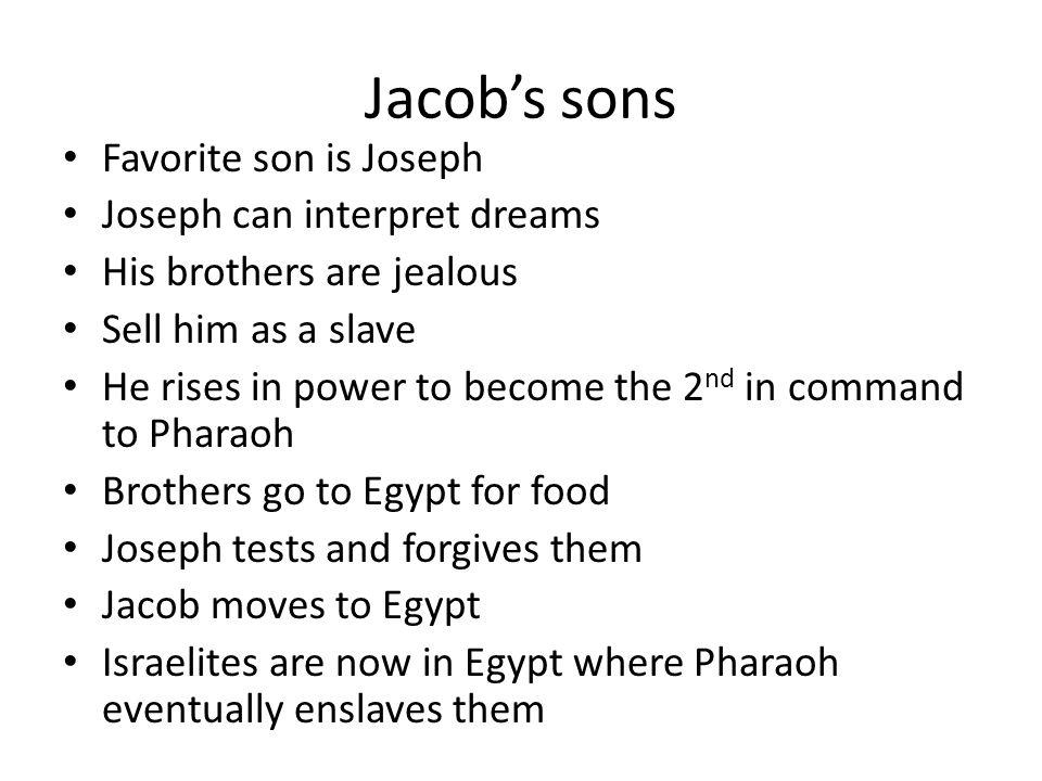 Jacob's sons Favorite son is Joseph Joseph can interpret dreams
