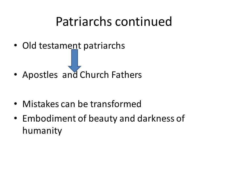 Patriarchs continued Old testament patriarchs