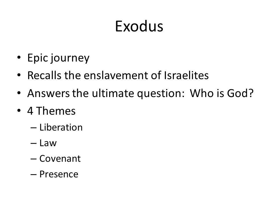Exodus Epic journey Recalls the enslavement of Israelites
