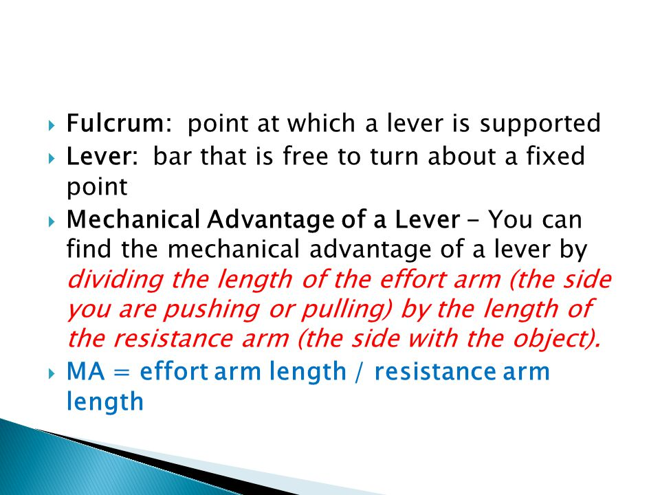Fulcrum: point at which a lever is supported