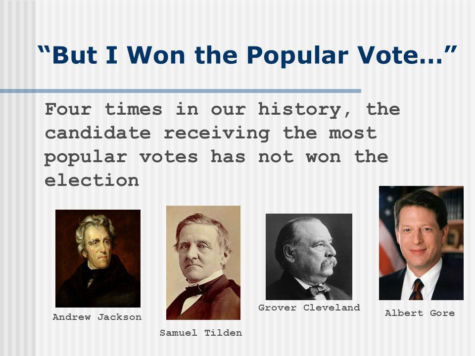 But I Won the Popular Vote…