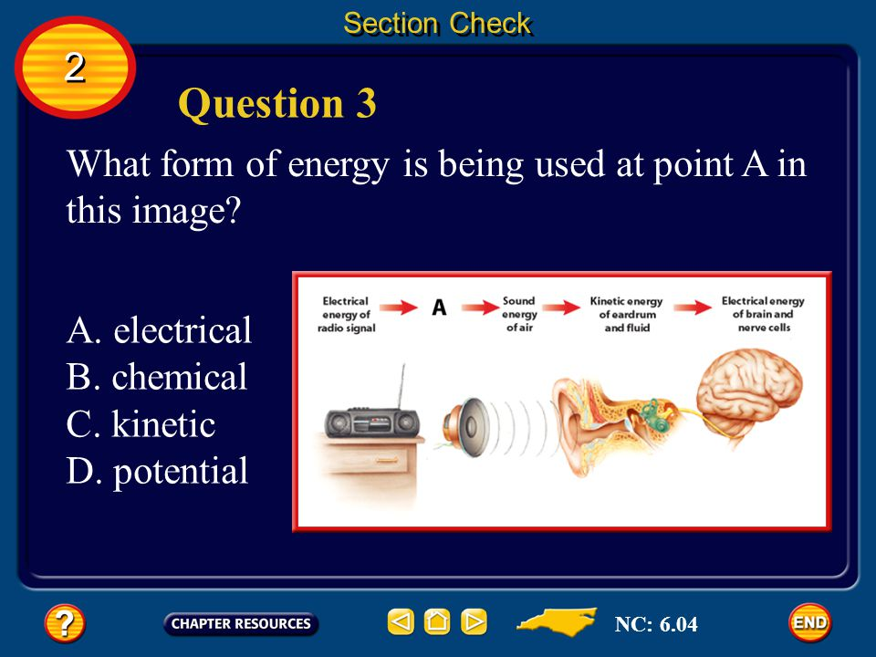 Section Check 2. Question 3. What form of energy is being used at point A in this image A. electrical.