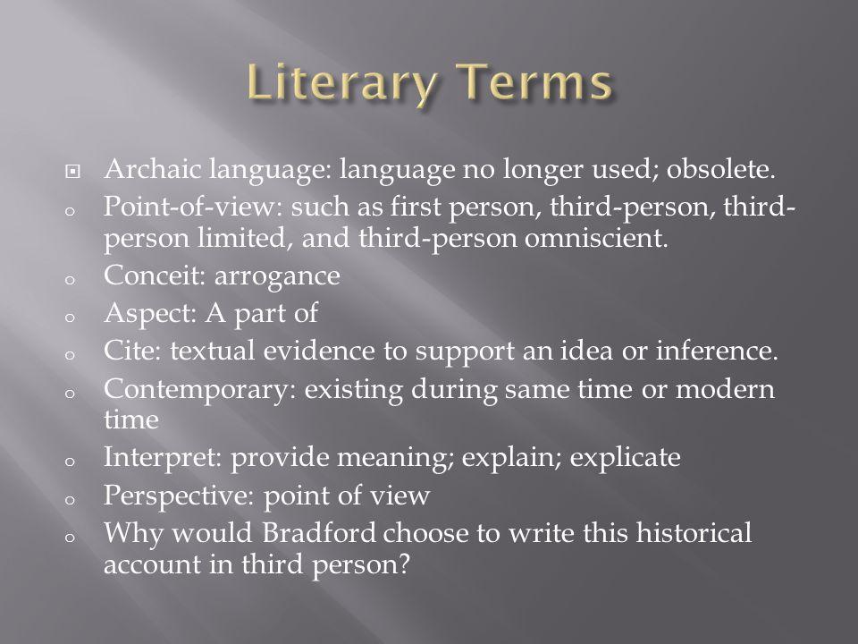 Literary Terms Archaic language: language no longer used; obsolete.