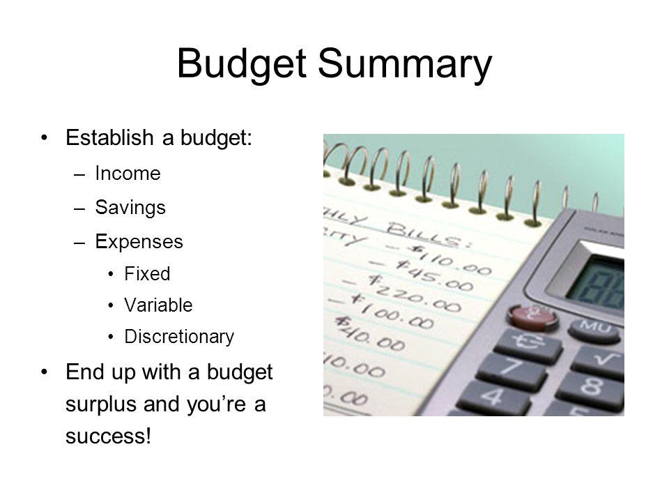 Budget Summary Establish a budget: