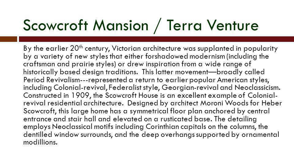 Scowcroft Mansion / Terra Venture