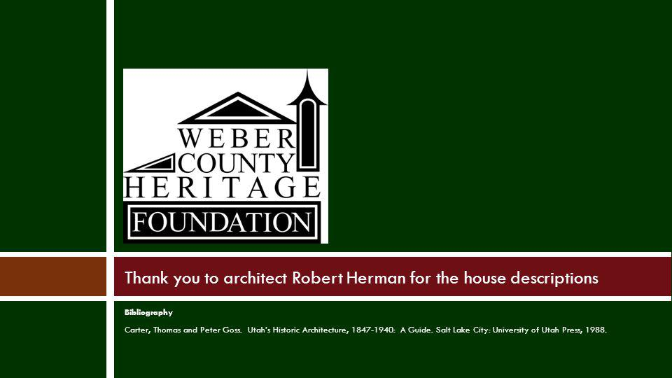 Thank you to architect Robert Herman for the house descriptions