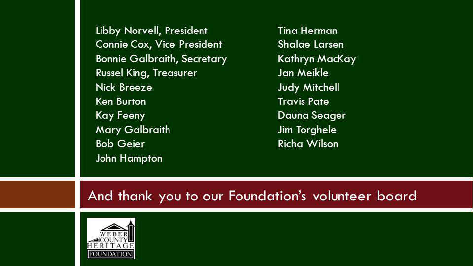 And thank you to our Foundation's volunteer board