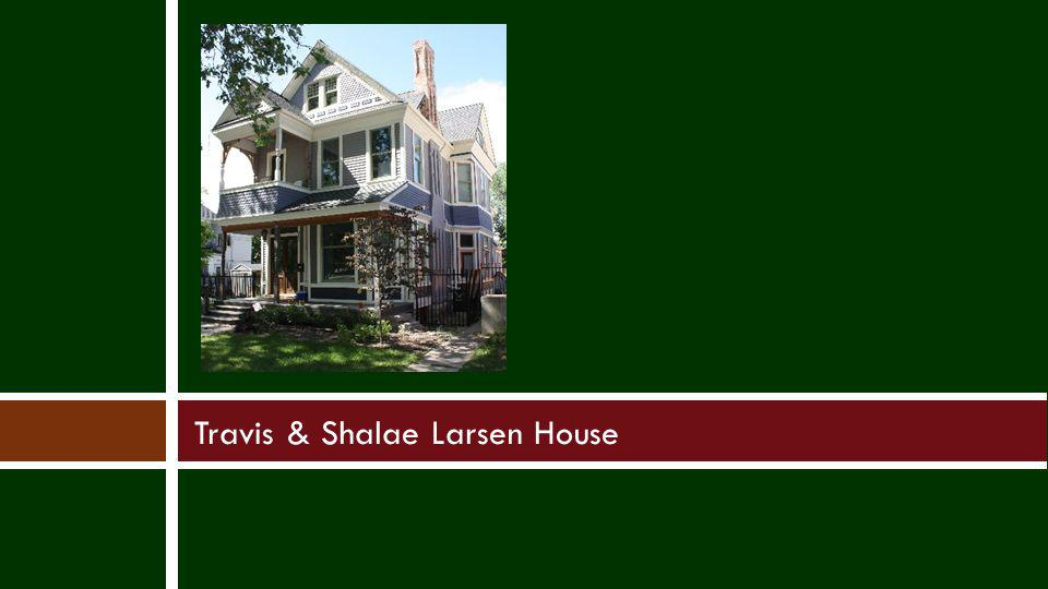 Travis & Shalae Larsen House
