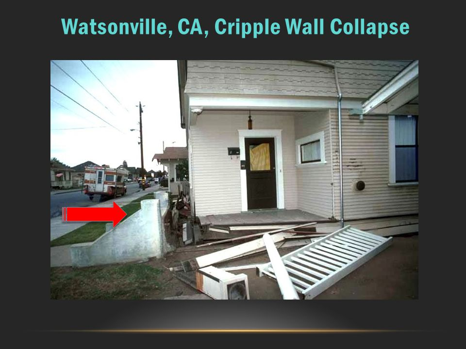 Watsonville, CA, Cripple Wall Collapse