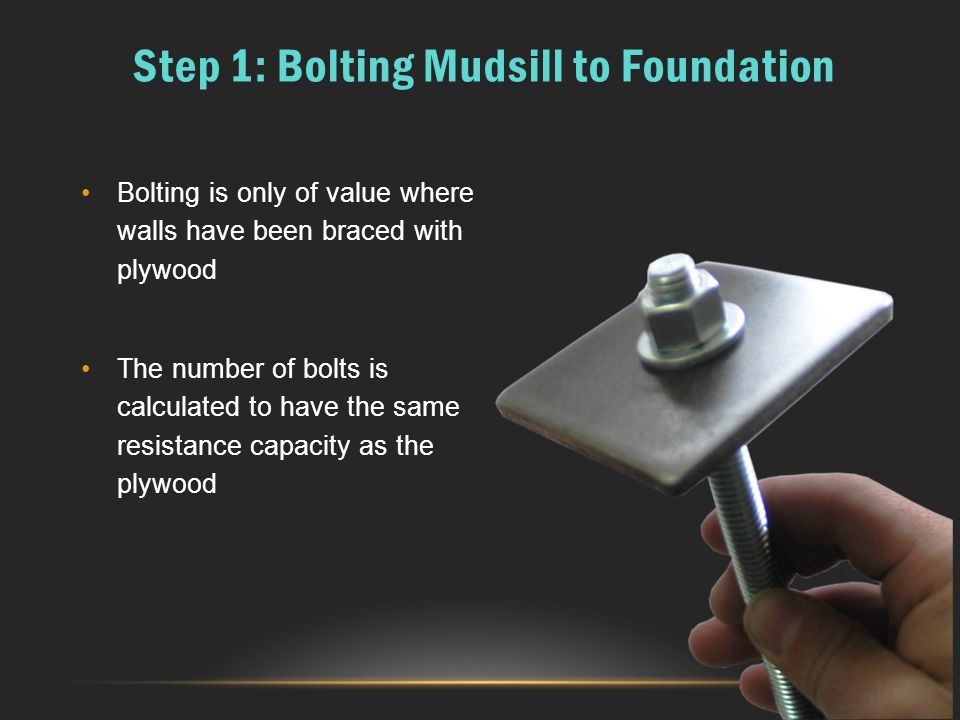 Step 1: Bolting Mudsill to Foundation