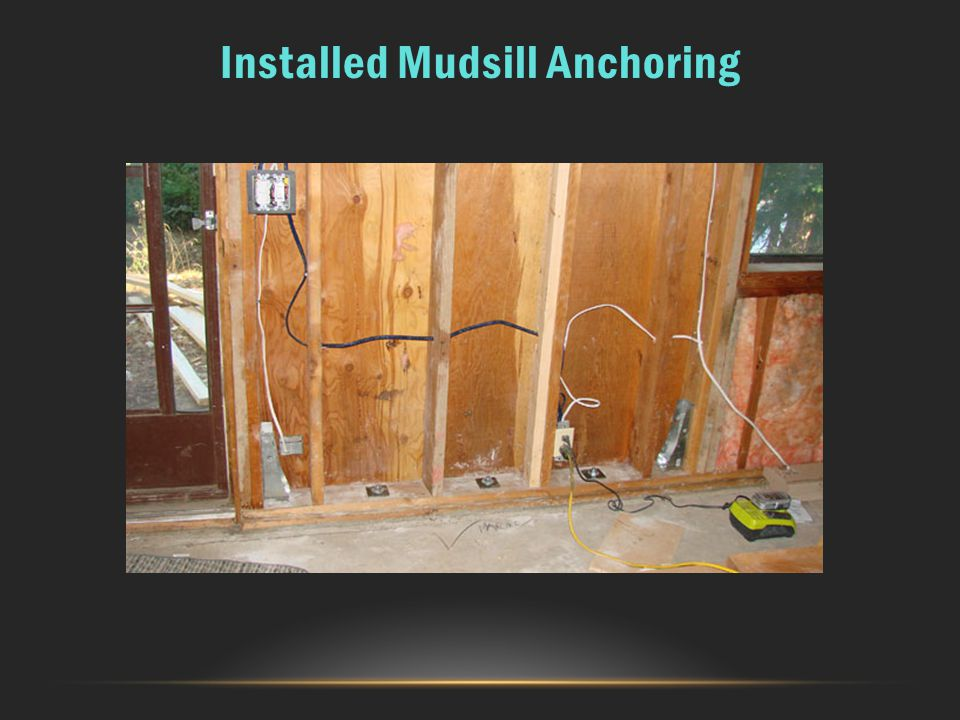 Installed Mudsill Anchoring