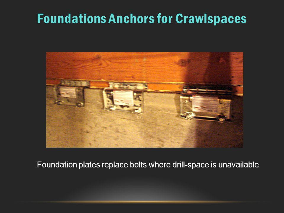 Foundations Anchors for Crawlspaces