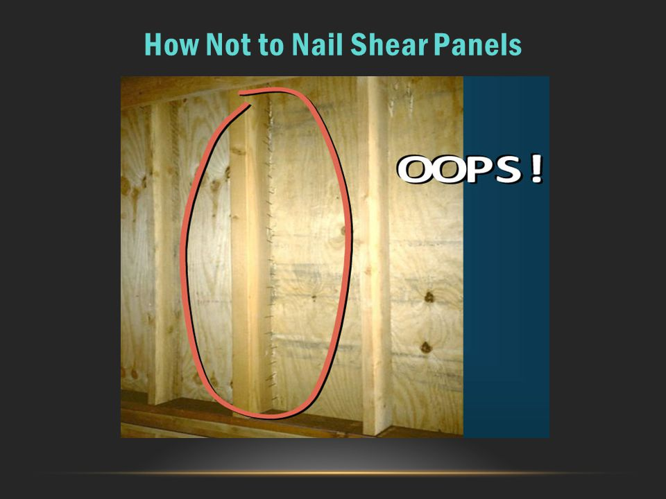 How Not to Nail Shear Panels