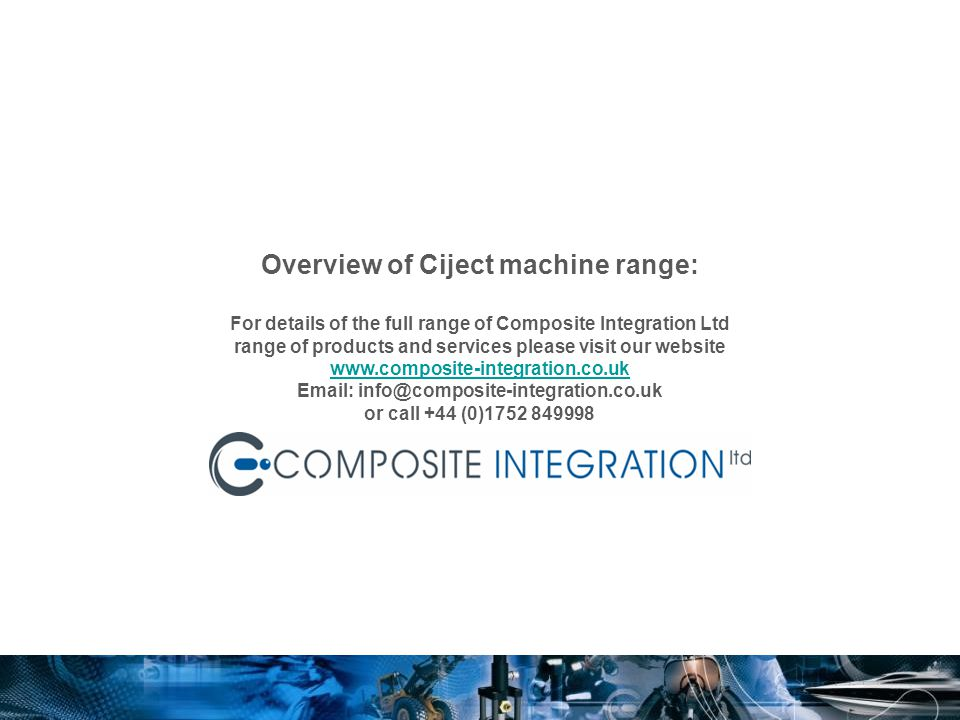 Overview of Ciject machine range: