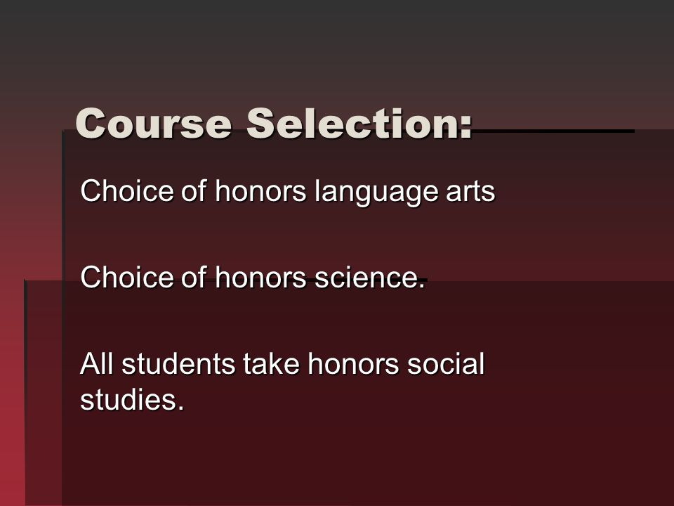 Course Selection: Choice of honors language arts
