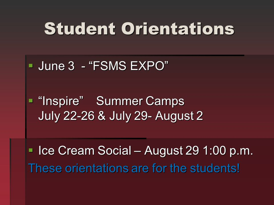 Student Orientations June 3 - FSMS EXPO
