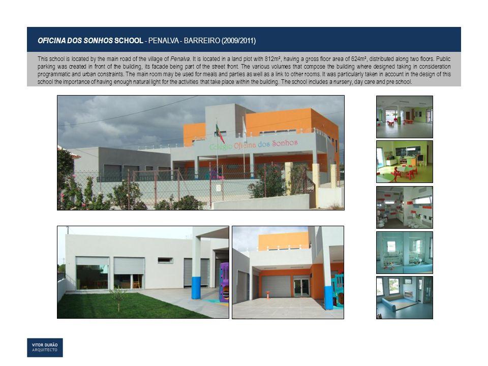 OFICINA DOS SONHOS SCHOOL - PENALVA - BARREIRO (2009/2011)