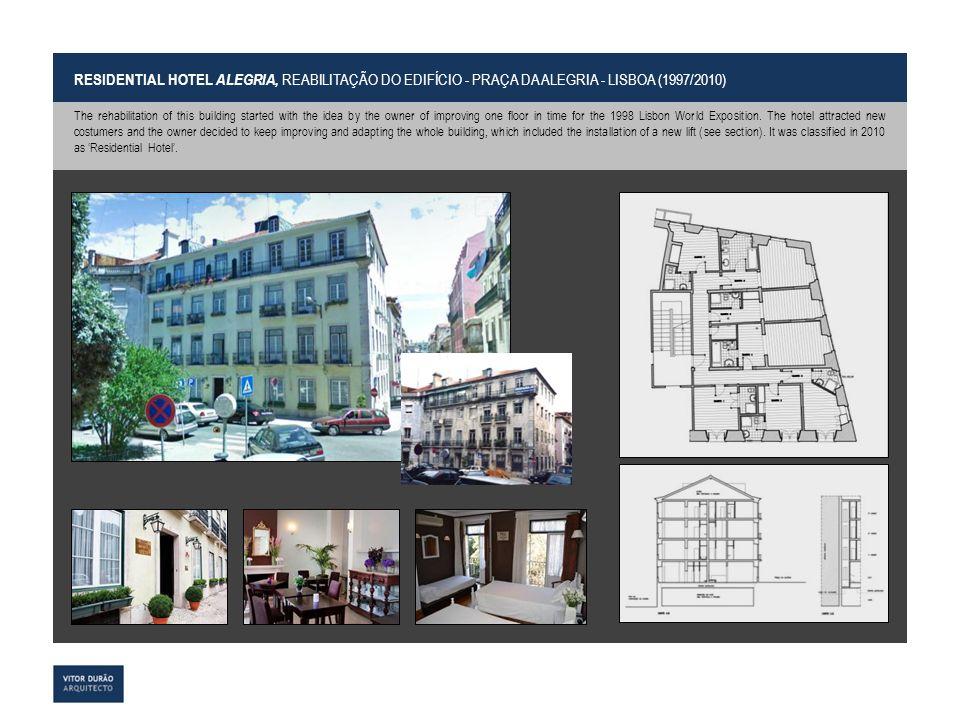 RESIDENTIAL HOTEL ALEGRIA, REABILITAÇÃO DO EDIFÍCIO - PRAÇA DA ALEGRIA - LISBOA (1997/2010)