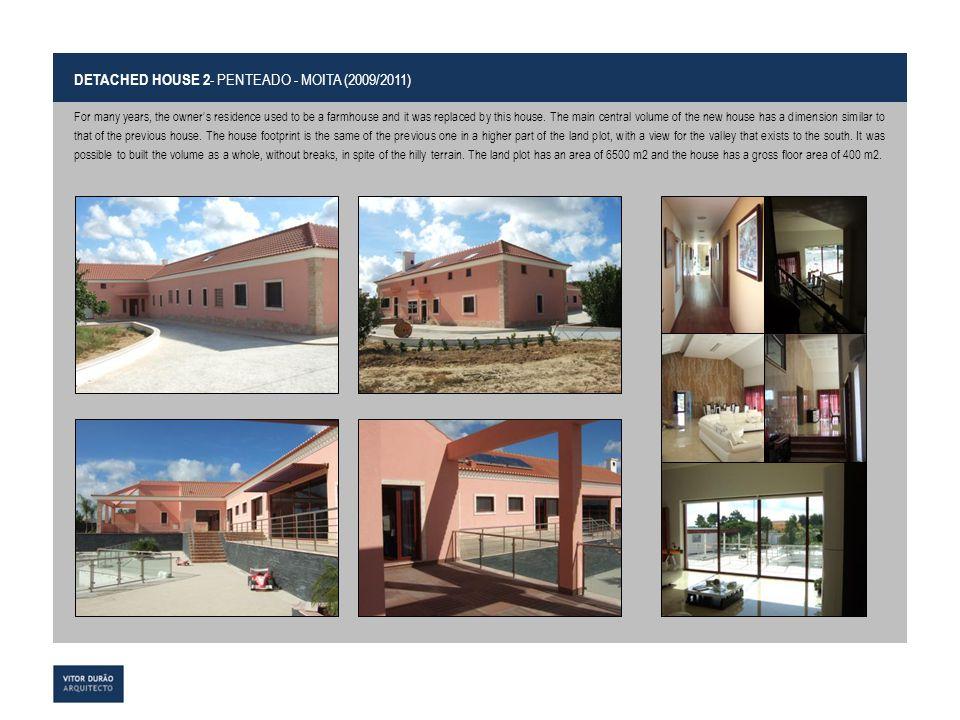 DETACHED HOUSE 2- PENTEADO - MOITA (2009/2011)