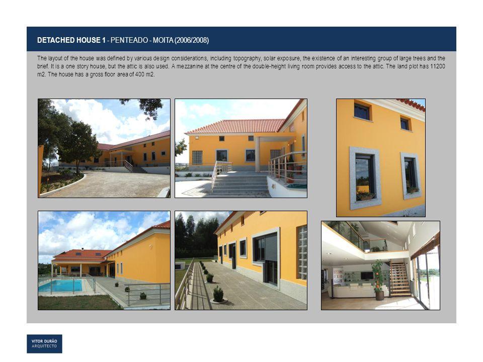 DETACHED HOUSE 1 - PENTEADO - MOITA (2006/2008)