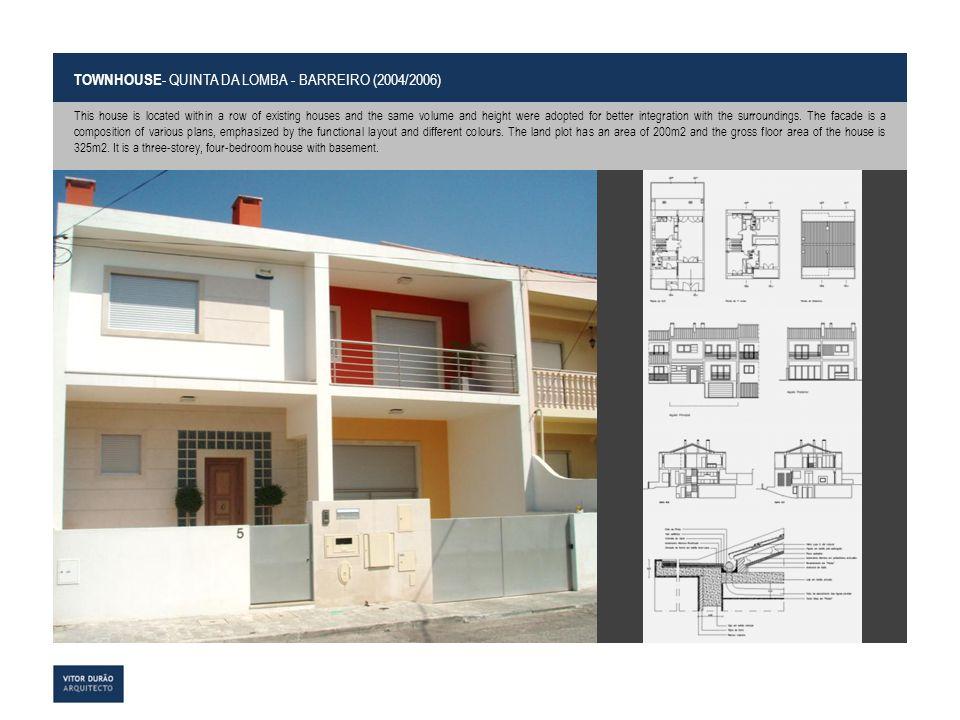 TOWNHOUSE- QUINTA DA LOMBA - BARREIRO (2004/2006)