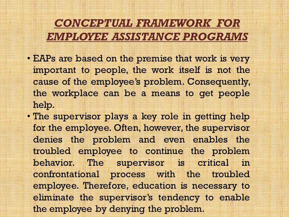 CONCEPTUAL FRAMEWORK FOR EMPLOYEE ASSISTANCE PROGRAMS