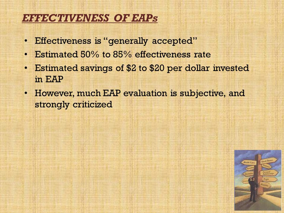 EFFECTIVENESS OF EAPs Effectiveness is generally accepted