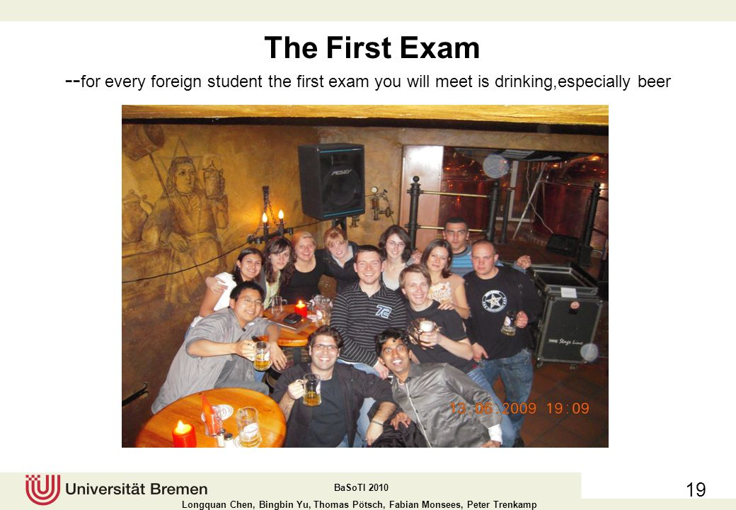 The First Exam --for every foreign student the first exam you will meet is drinking,especially beer