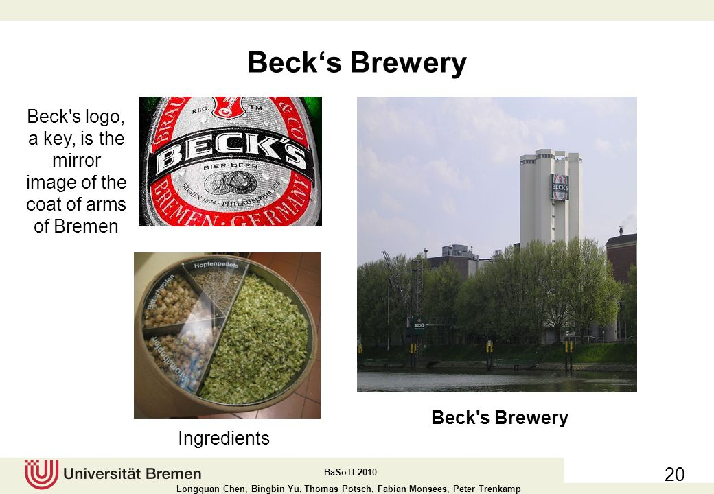 Beck s logo, a key, is the mirror image of the coat of arms of Bremen
