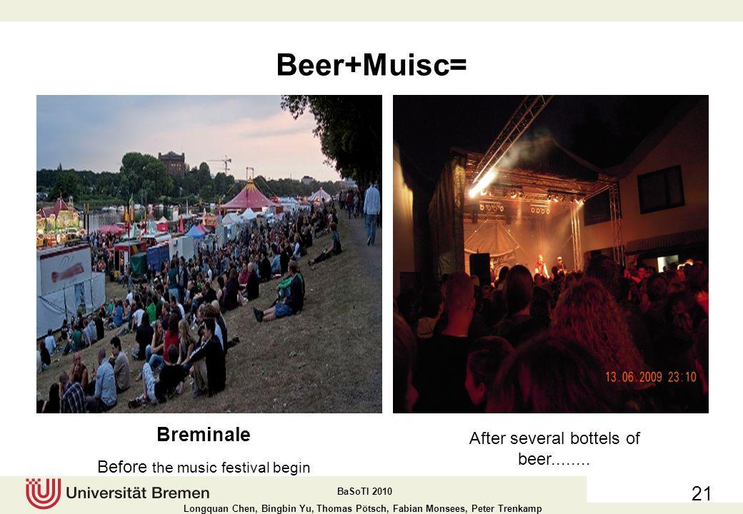 Beer+Muisc= Breminale After several bottels of beer........