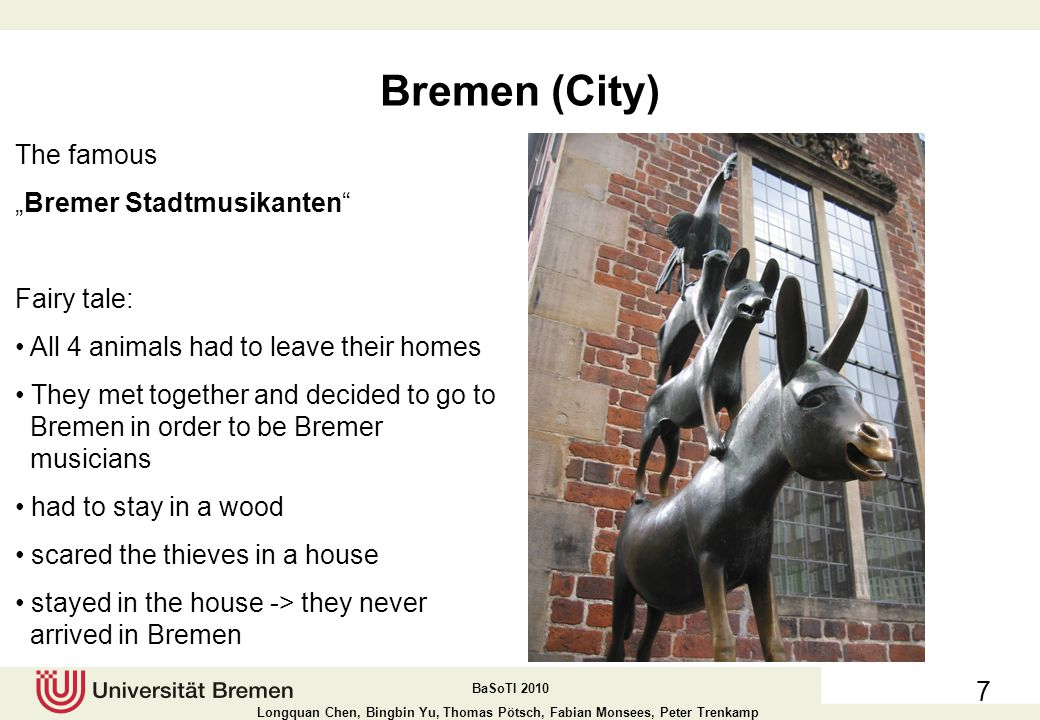 "Bremen (City) The famous ""Bremer Stadtmusikanten Fairy tale:"