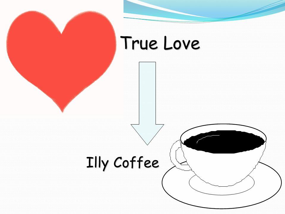 True Love Illy Coffee