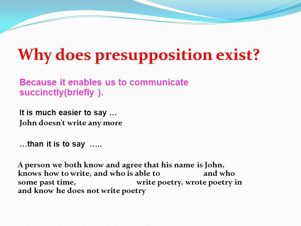 Why does presupposition exist