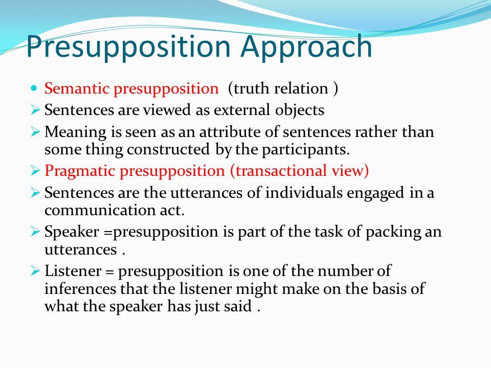 Presupposition Approach