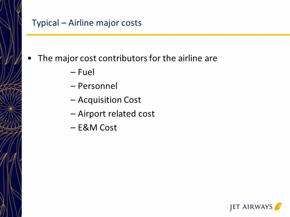 Typical – Airline major costs
