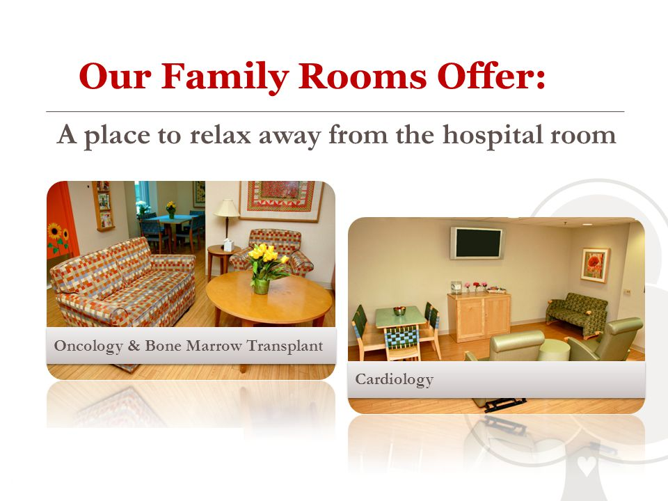 Our Family Rooms Offer: