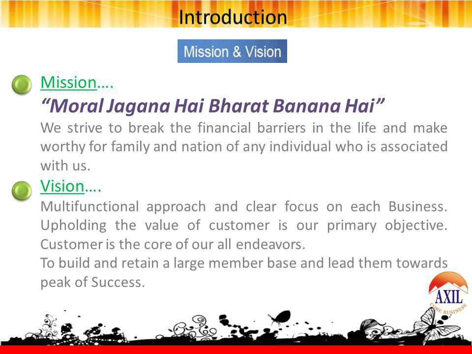 Introduction Moral Jagana Hai Bharat Banana Hai Mission…. Vision….