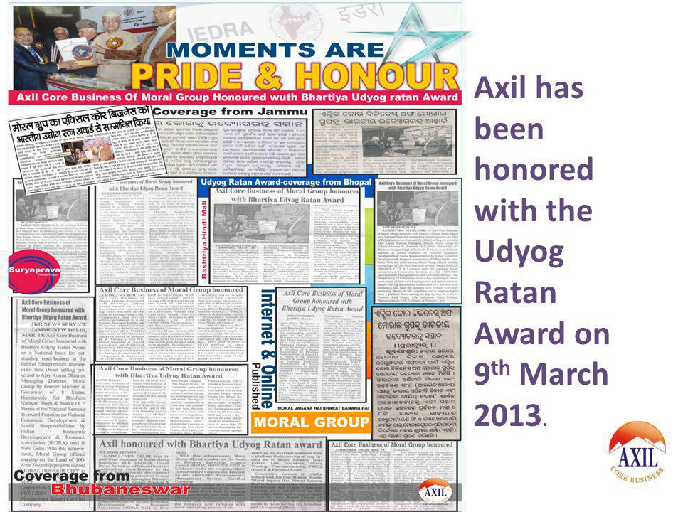 Axil has been honored with the Udyog Ratan Award on 9th March 2013.