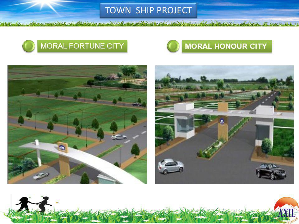 TOWN SHIP PROJECT MORAL FORTUNE CITY MORAL HONOUR CITY