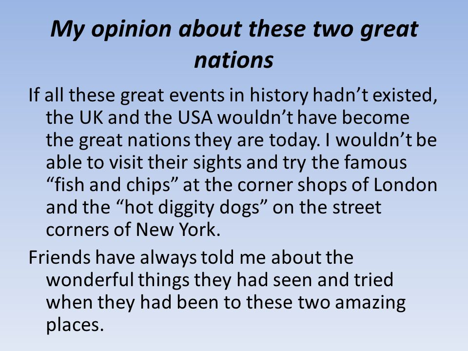 My opinion about these two great nations
