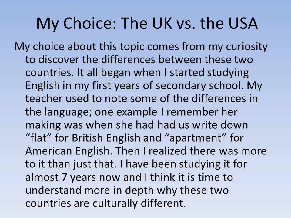 My Choice: The UK vs. the USA