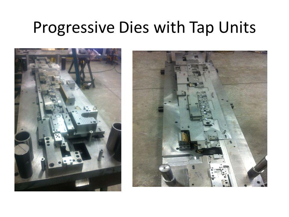 Progressive Dies with Tap Units