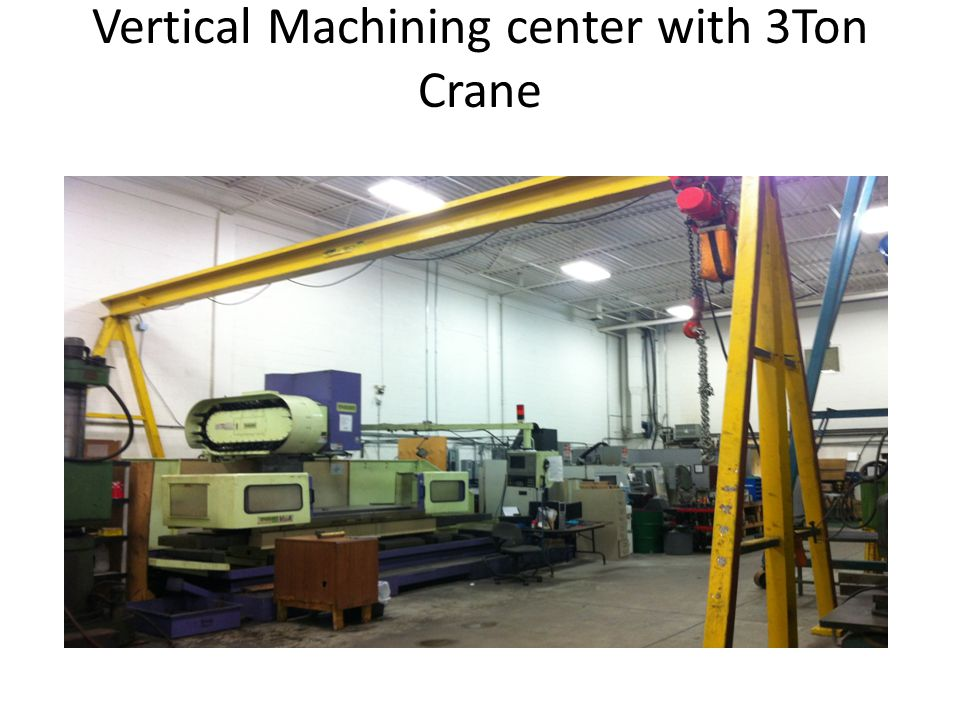 Vertical Machining center with 3Ton Crane
